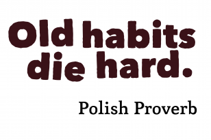 English Idiom: Old Habits Die Hard